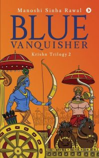 Blue Vanquisher by Manoshi Sinha